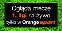 Z Dolcanem w Orange Sport?